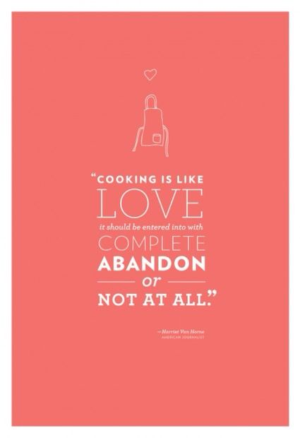 Cooking is like love...