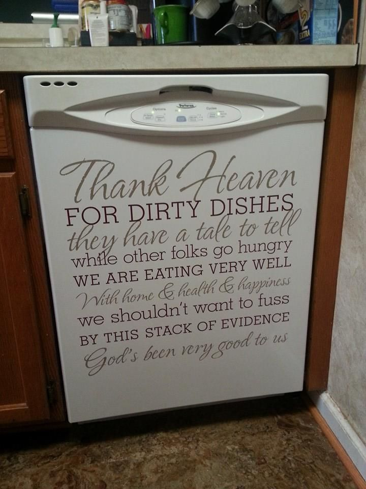 Thank Heaven for dirty dishes! What a good quote to remember for when I complain about doing the dishes.
