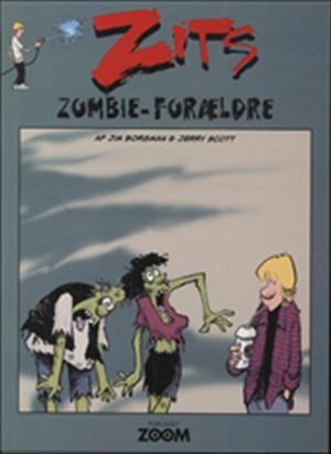 Zits - zombie-forældre af Jerry Scott, Jim Borgman, ISBN 9788792718419