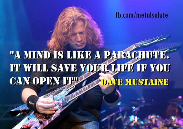"The World Best Quotes: ""A mind is like a parachute. It will save your life if you can open it"" - Dave Mustaine"