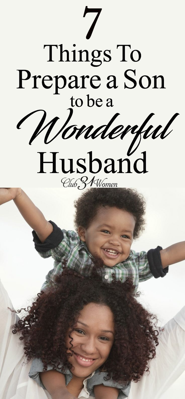 What are those things that I can do to prepare our son to be a good husband someday? I realized that there were many qualities I can teach him right now! via @Club31Women