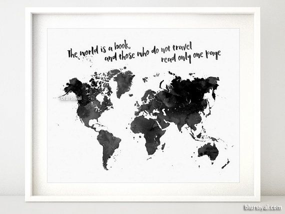 Printable world map in watercolor style, the world is a book and those who do not travel read only one page, black and white map -map053 013