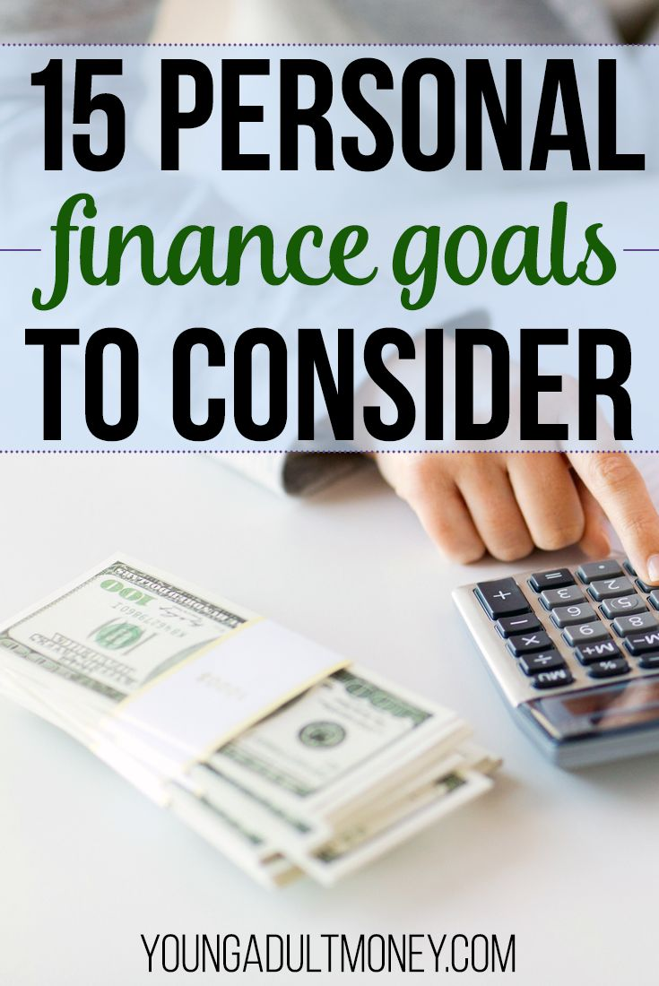 Now is the perfect time to reevaluate your financial goals. No matter what stage you're in, here are 15 personal finance goals to consider. via @YoungAdultMoney