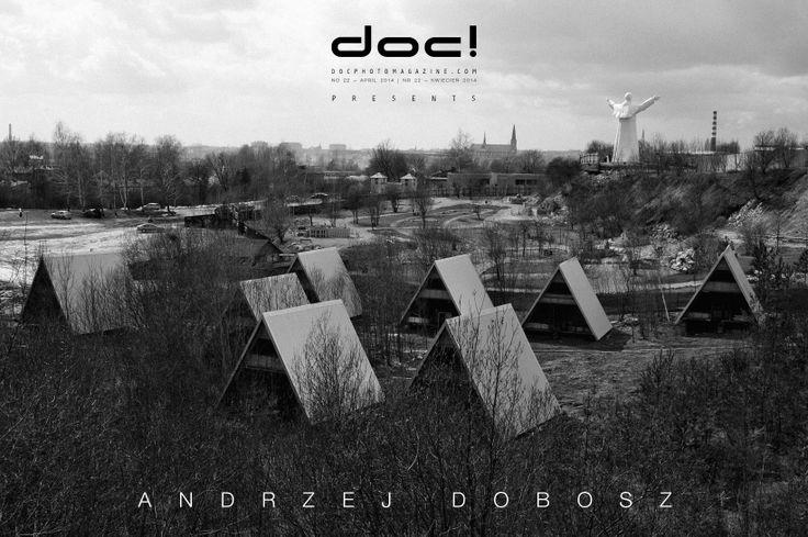 doc! photo magazine presents: Andrzej Dobosz - MONUMENT @ doc! #22 (pp. 65-89)