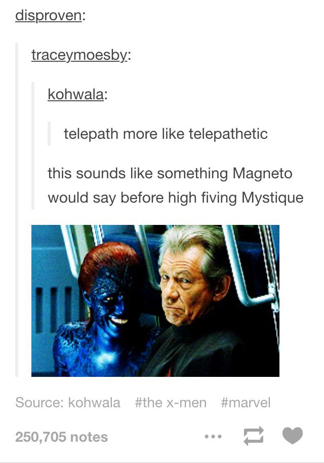 Something Magneto would say to Mystique before high fiving!