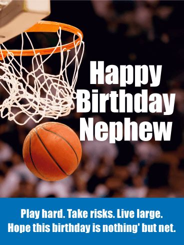 Play Hard! Happy Birthday Card for Nephew: The sound of a basketball swishing in the net is pure bliss for any bball fan. Send your nephew this basketball birthday greeting card and wish him a day that's nothin'but net. Life takes guts. For any athlete or sports fan, it's about playing hard, taking risks, and living large. This basketball birthday card is great for a nephew who loves to play sports and enjoys getting in the game.