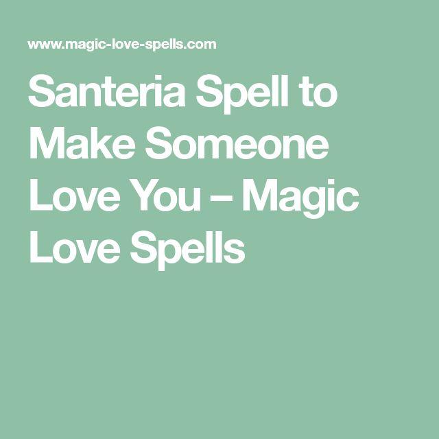 Santeria Spell to Make Someone Love You – Magic Love Spells