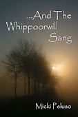 """A Writers Journey by Micki Peluso ~ Micki is the author of """"And the Whippoorwill Sang"""" and presents very inspirational postings on her blog."""