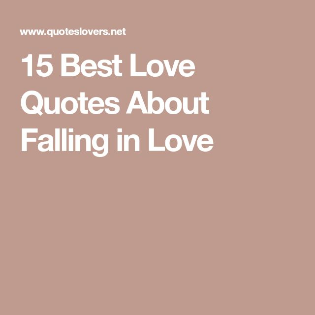 The 25+ best Falling in love quotes ideas on Pinterest | Falling ...