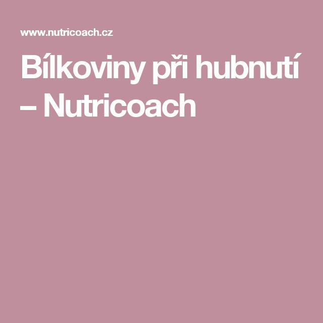 Bílkoviny při hubnutí – Nutricoach