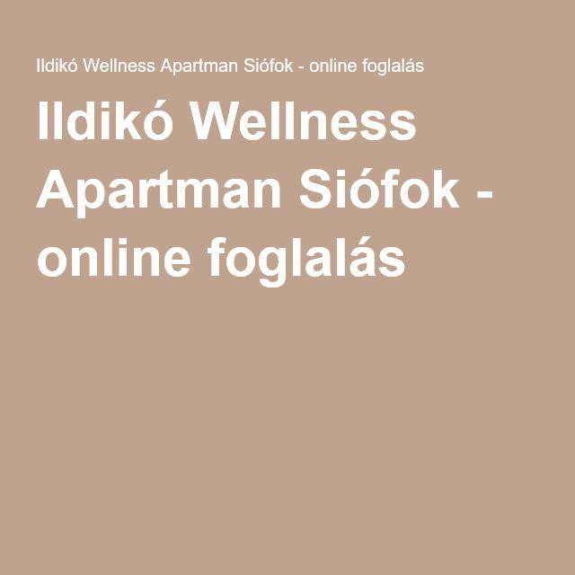 Ildikó Wellness Apartman Siófok - online foglalás