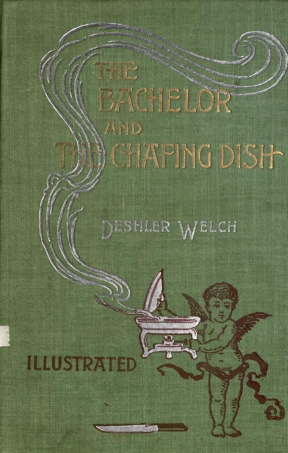 The Bachelor And The Chafing Dish By Deshler Welch - (1896) - (archive)