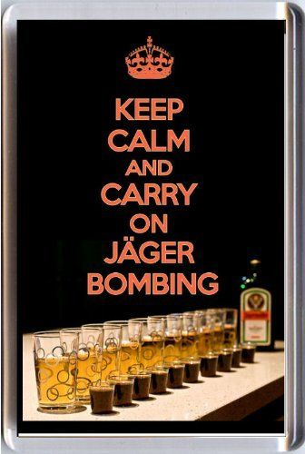 KEEP CALM and CARRY ON JÄGERBOMBING Fridge Magnet with an image of a bottle of Jägermeister, glasses filled with Red Bull and some...