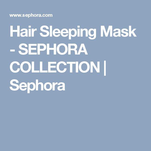 Hair Sleeping Mask - SEPHORA COLLECTION | Sephora