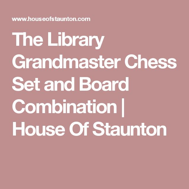 The Library Grandmaster Chess Set and Board Combination   House Of Staunton