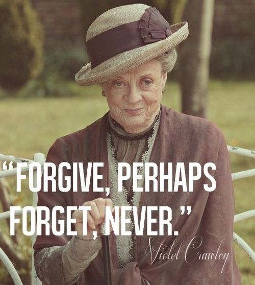 Wise words from Lady Violet Crawley