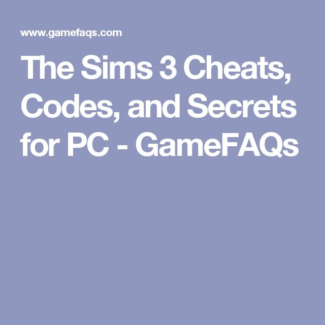 The Sims 3 Cheats, Codes, and Secrets for PC - GameFAQs