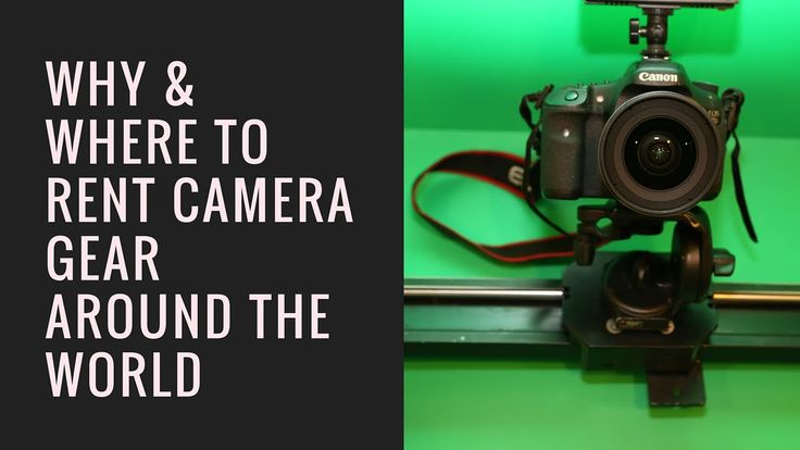 Why and where to rent Camera gear around the world