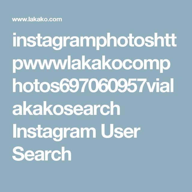 instagramphotoshttpwwwlakakocomphotos697060957vialakakosearch Instagram User Search