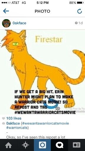 EVERYBODY PLZ REPOST!!!!!!!! OMG if an actual movie is made, Erin Hunter should write the script so the movie is AMAZING just like her books!!!!!!!