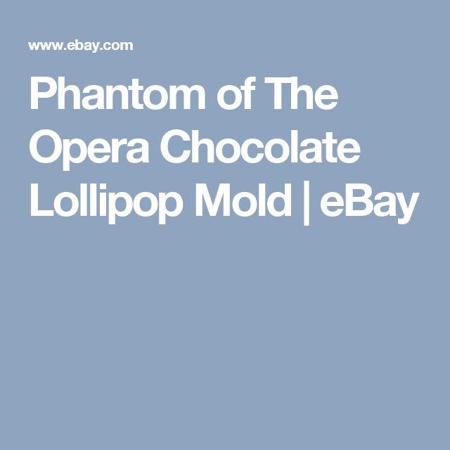 Phantom of The Opera Chocolate Lollipop Mold | eBay