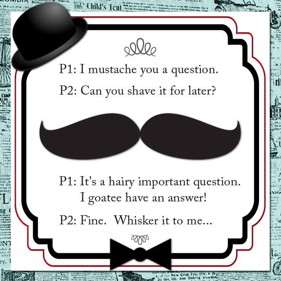 Funny Moustache Quotes: I Mustache You A Question...