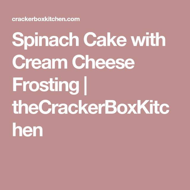 Spinach Cake with Cream Cheese Frosting | theCrackerBoxKitchen