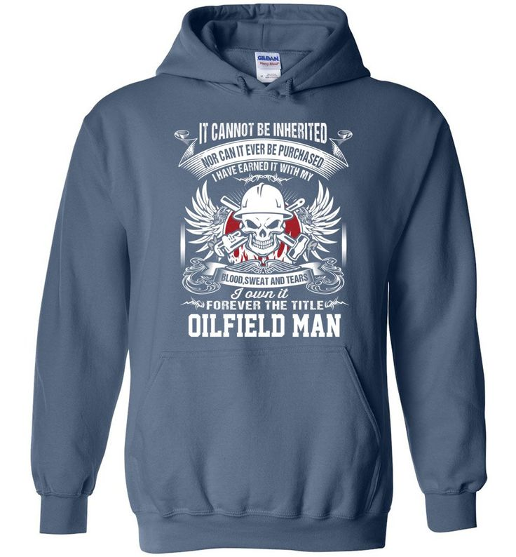 I Own It Forever The Title Oilfield Man - Hoodie