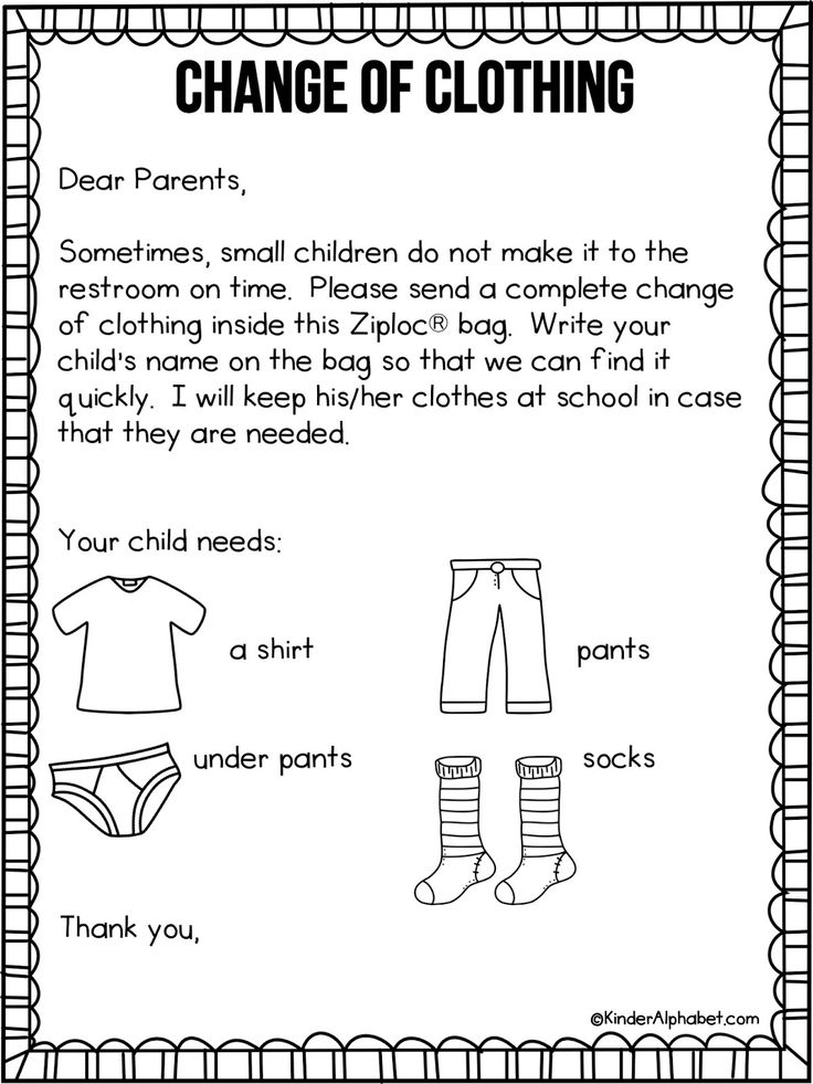 Parent Letter for Change of Clothing (free; from KinderAlphabet via Freebielicious)  Probably want to edit it a bit to fit our classroom.