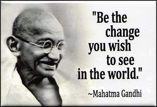 Love this quote.  Just imagine if...Asian Inspiration, Quotes 3, Mahatma Gandhi, Change, Bad Memories, Favorite Quotes, Inspiration Quotes, Leadership Quotes, The World