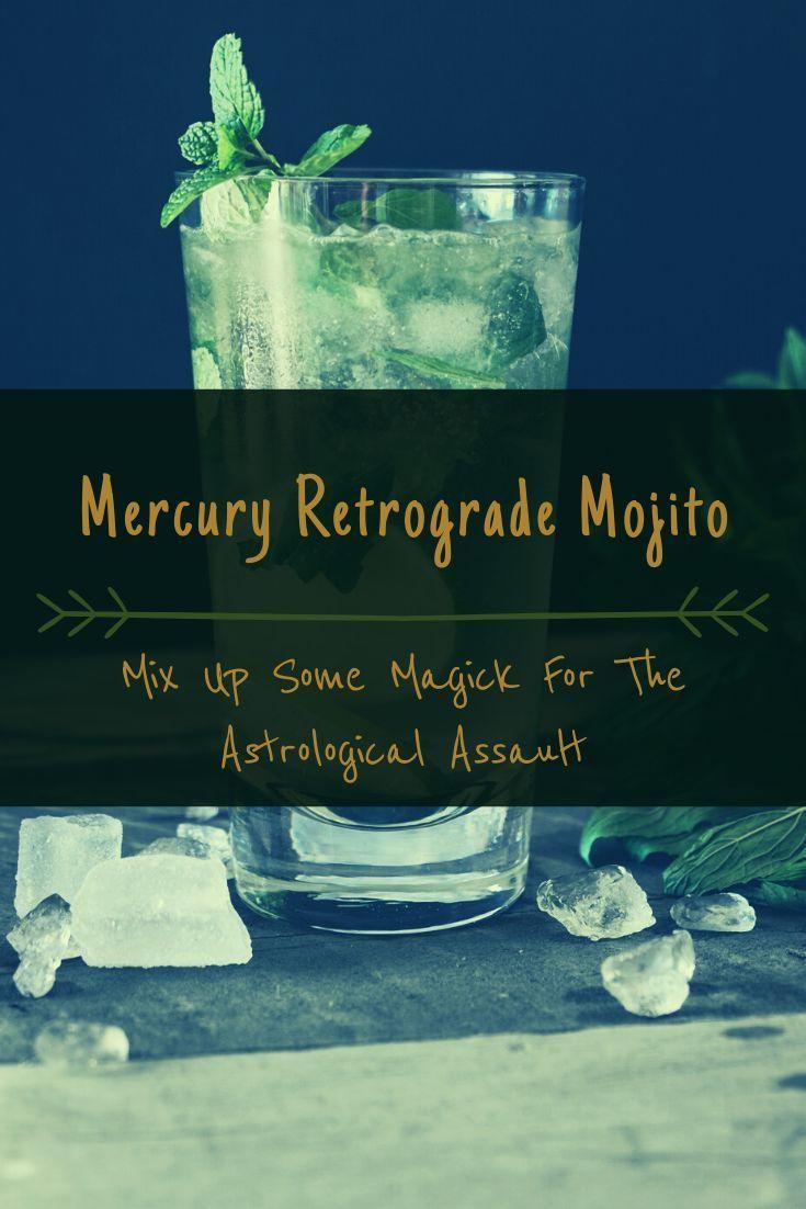 Mercury Retrograde Mojito In 2020 Mercury Retrograde Retrograde Mercury