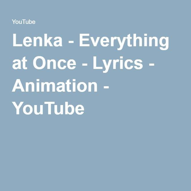 Lenka - Everything at Once - Lyrics - Animation - YouTube