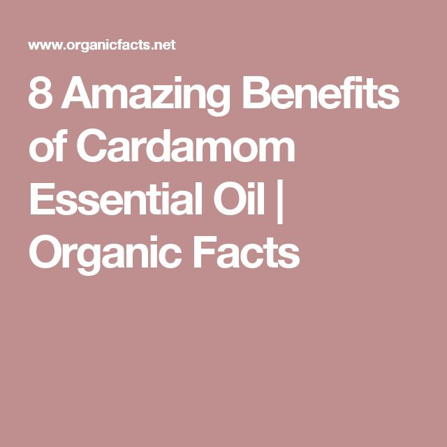 8 Amazing Benefits of Cardamom Essential Oil | Organic Facts