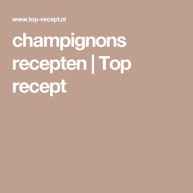 champignons recepten | Top recept