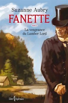 FANETTE - TOME 2  La vengeance du Lumber Lord  Par l'auteureSuzanne Aubry
