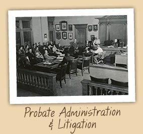 Probate Administration and Litigation Attorney