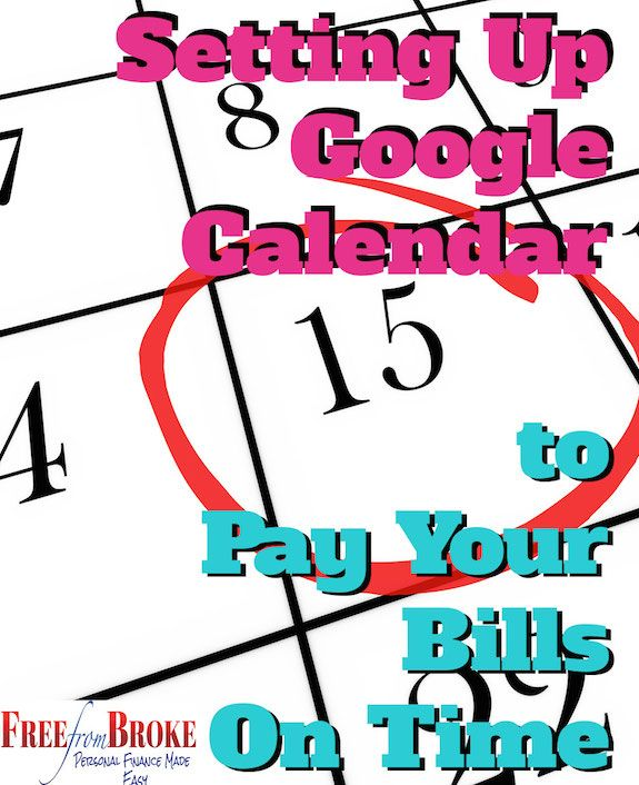 Using Google Calendar can be a great way to keep track of your bills and to make sure you pay them on time! It can be a great bill pay calendar.  http://freefrombroke.com/google-calendar-pay-bills-time/