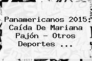 http://tecnoautos.com/wp-content/uploads/imagenes/tendencias/thumbs/panamericanos-2015-caida-de-mariana-pajon-otros-deportes.jpg Mariana Pajon. Panamericanos 2015: caída de Mariana Pajón - Otros deportes ..., Enlaces, Imágenes, Videos y Tweets - http://tecnoautos.com/actualidad/mariana-pajon-panamericanos-2015-caida-de-mariana-pajon-otros-deportes/