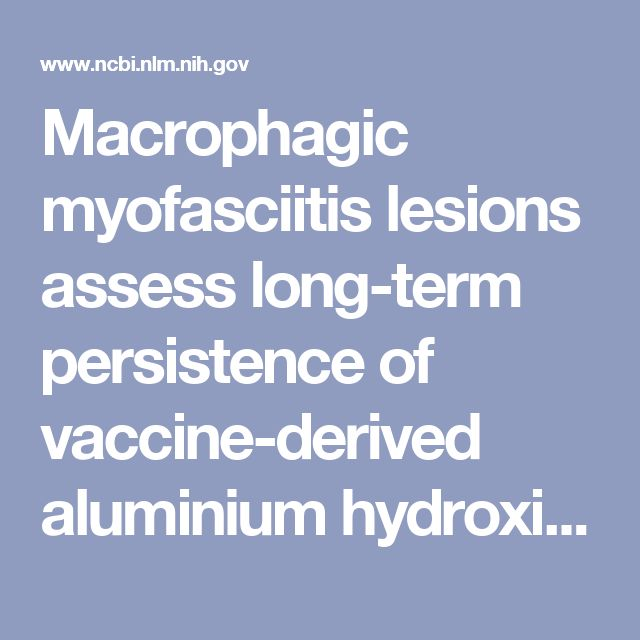 Macrophagic myofasciitis lesions assess long-term persistence of vaccine-derived aluminium hydroxide in muscle. - PubMed - NCBI