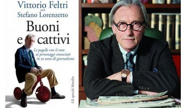 Le pagelle in 'Buoni e Cattivi' di Vittorio Feltri, ''Ho dato 10 e lode a Oriana Fallaci, e 2 a Gianfranco Fini''