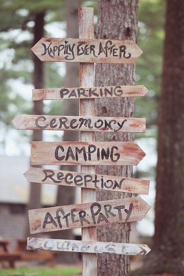 Camp Wedding Ideas - a rustic sign is a must. This will be in my wedding for sure :)