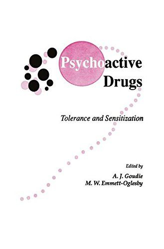 Psychoactive Drugs: Tolerance and Sensitization (Contemporary Neuroscience)