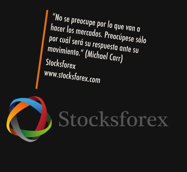 """""""No se preocupe por lo que van a hacer los mercados. Preocúpese sólo por cuál será su respuesta ante su movimiento"""" by Michael Carr http://www.stocksforex.com #Stocksforex #trading #quotes #frases #invest #bolsa"""