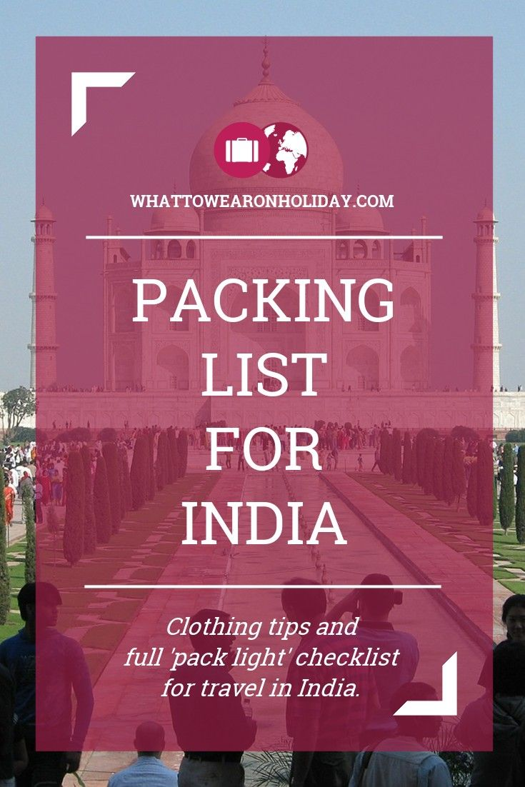 What should you wear in India? Our clothing advice tells you what to pack, and our free packing lists tell you exactly how much to pack. Pack right, pack light.