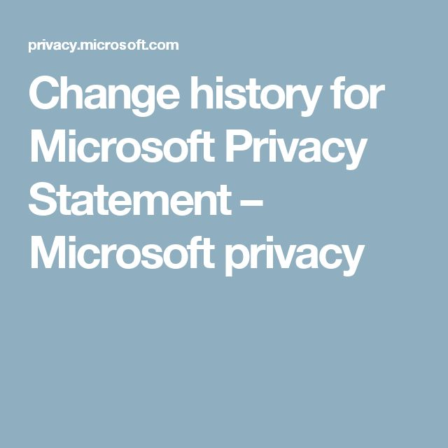 Change History For Microsoft Privacy Statement  Microsoft Privacy