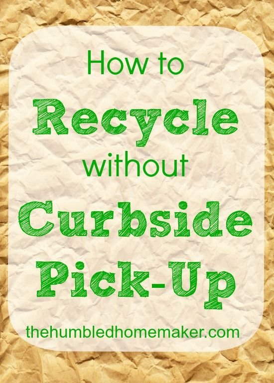 How to Recycle without Curbside Pick-Up | thehumbledhomemaker.com