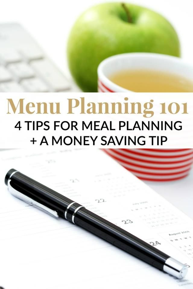 MENU PLANNING 101 – 4 TIPS FOR MEAL PLANNING and A MONEY SAVING TIP!