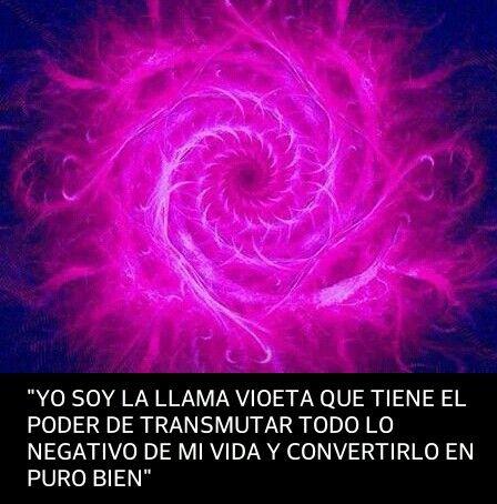 #Decreto:Yo soy la llama violeta que tiene el poder de transmutar todo lo negativo de mi vida y de convertirlo en puro bien.
