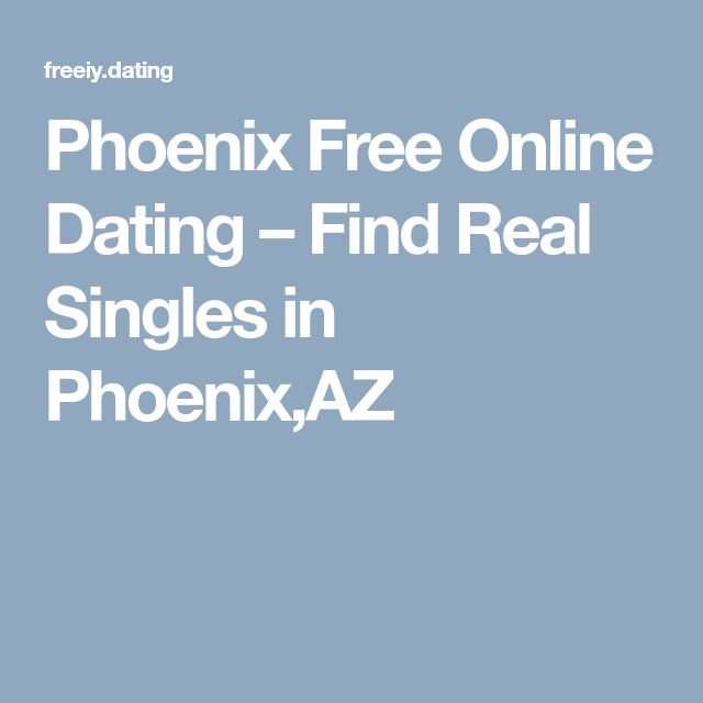free dating in phoenix