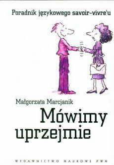 Mówimy uprzejmie - Małgorzata Marcjanik